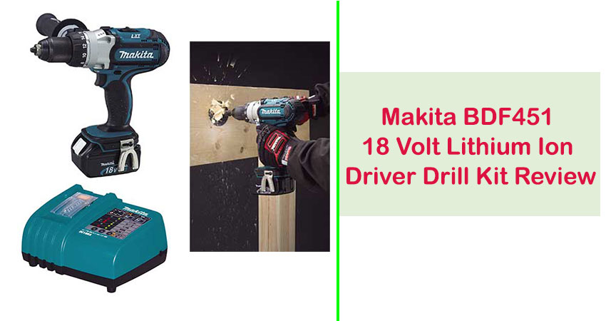 Makita BDF451 18 Volt Lithium Ion Driver Drill Kit Review